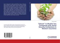 """Bookcover of """"Zakaat"""" in Muslim law Compared with Social Security Institutions in Western Countries"""
