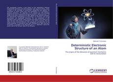 Couverture de Deterministic Electronic Structure of an Atom