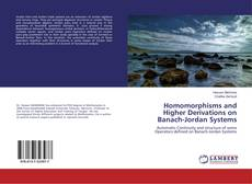 Copertina di Homomorphisms and Higher Derivations on Banach-Jordan Systems