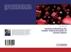 Bookcover of Statistical Modeling for Fodder Yield Estimation of Grewia Optiva