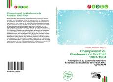 Bookcover of Championnat du Guatemala de Football 1963-1964