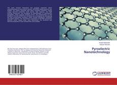 Bookcover of Pyroelectric Nanotechnology