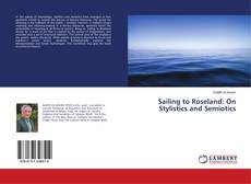 Sailing to Roseland: On Stylistics and Semiotics kitap kapağı
