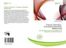 Bookcover of France Libertés - Fondation Danielle-Mitterrand