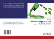 Bookcover of Mixture of Biodiesels: A Fuel for Diesel Engine