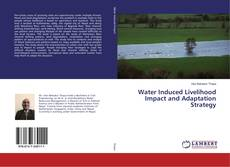 Bookcover of Water Induced Livelihood Impact and Adaptation Strategy