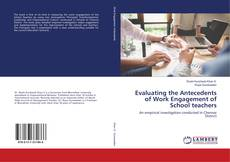 Обложка Evaluating the Antecedents of Work Engagement of School teachers