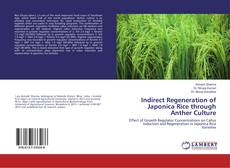 Bookcover of Indirect Regeneration of Japonica Rice through Anther Culture