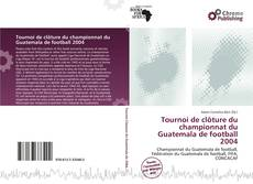 Buchcover von Tournoi de clôture du championnat du Guatemala de football 2004