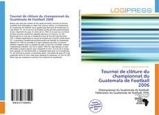 Buchcover von Tournoi de clôture du championnat du Guatemala de Football 2006