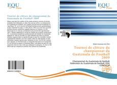 Buchcover von Tournoi de clôture du championnat du Guatemala de Football 2009