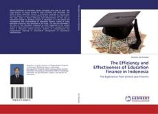 Bookcover of The Efficiency and Effectiveness of Education Finance in Indonesia