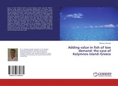 Bookcover of Adding value in fish of low demand: the case of Kalymnos island–Greece