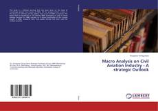 Buchcover von Macro Analysis on Civil Aviation Industry - A strategic Outlook