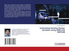 Bookcover of Estimating Iterative Design duration using DSM and MATLAB