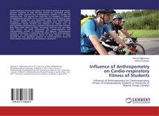 Bookcover of Influence of Anthropometry on Cardio-respiratory Fitness of Students