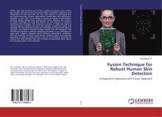 Fusion Technique for Robust Human Skin Detection kitap kapağı