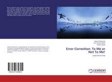 Bookcover of Error Correction: To Me or Not To Me!