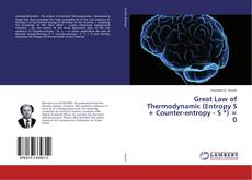Bookcover of Great Law of Thermodynamic (Entropy S + Counter-entropy - S *) = 0