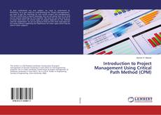 Bookcover of Introduction to Project Management Using Critical Path Method (CPM)