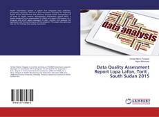 Portada del libro de Data Quality Assessment Report Lopa Lafon, Torit , South Sudan 2015