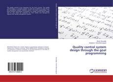 Couverture de Quality control system design through the goal programming