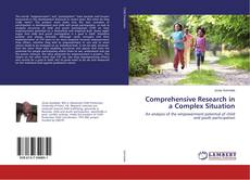 Bookcover of Comprehensive Research in a Complex Situation