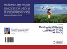 Bookcover of Mahatma Gandhi National Rural Employment Guarantee Programme (MGNREGP)