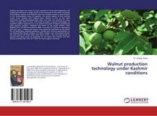 Couverture de Walnut production technology under Kashmir conditions