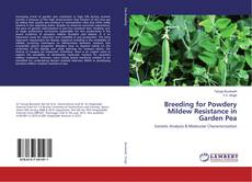 Breeding for Powdery Mildew Resistance in Garden Pea kitap kapağı