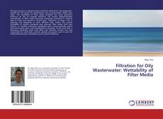 Couverture de Filtration for Oily Wasterwater: Wettability of Filter Media