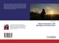 Bookcover of Object Detection with Background Subtraction