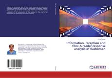 Bookcover of Information, reception and film: A reader-response analysis of Rashomon