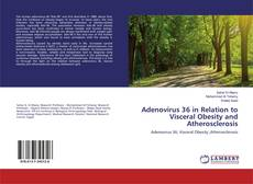 Bookcover of Adenovirus 36 in Relation to Visceral Obesity and Atherosclerosis
