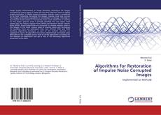 Buchcover von Algorithms for Restoration of Impulse Noise Corrupted Images