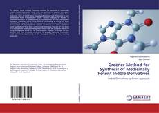 Обложка Greener Method for Synthesis of Medicinally Potent Indole Derivatives