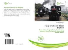 Copertina di Harpers Ferry Train Station