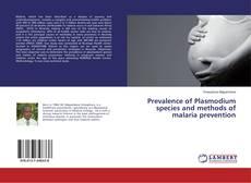 Portada del libro de Prevalence of Plasmodium species and methods of malaria prevention