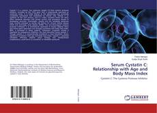 Bookcover of Serum Cystatin C: Relationship with Age and Body Mass Index