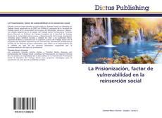 Обложка La Prisionización, factor de vulnerabilidad en la reinserción social