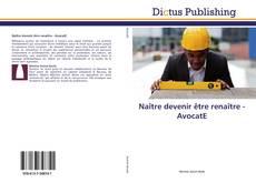 Обложка Naître devenir être renaître - AvocatE