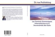 Bookcover of Les Contrats Economiques Internationaux et la Souveraineté des Etats