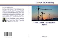 Couverture de South Sudan: The Path Not Taken