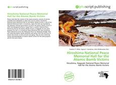 Bookcover of Hiroshima National Peace Memorial Hall for the Atomic Bomb Victims