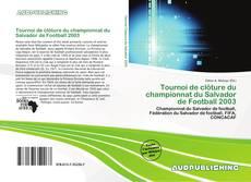 Portada del libro de Tournoi de clôture du championnat du Salvador de Football 2003