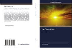 Bookcover of Ex Oriente Lux