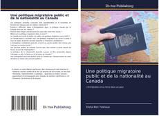 Borítókép a  Une politique migratoire public et de la nationalité au Canada - hoz