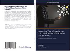 Impact of Social Media on the political Socialization of the Students kitap kapağı