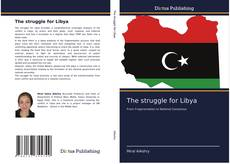 The struggle for Libya kitap kapağı