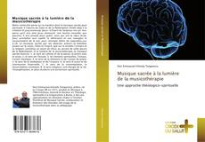 Buchcover von Musique sacrée à la lumière de la musicothérapie